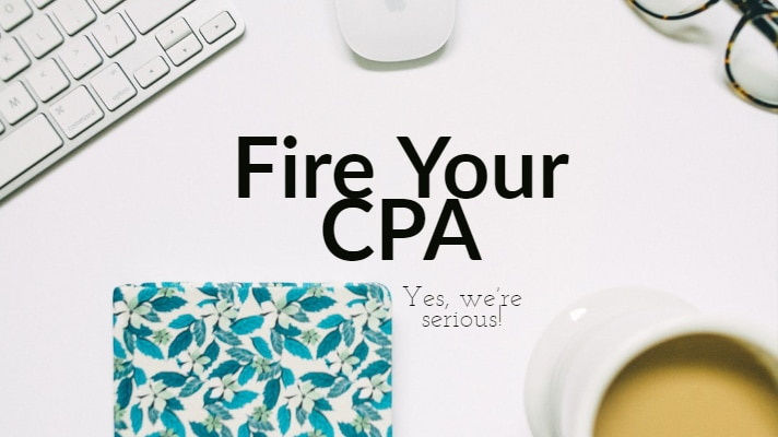 Fire Your CPA