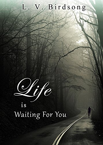 Life Is Waiting For You