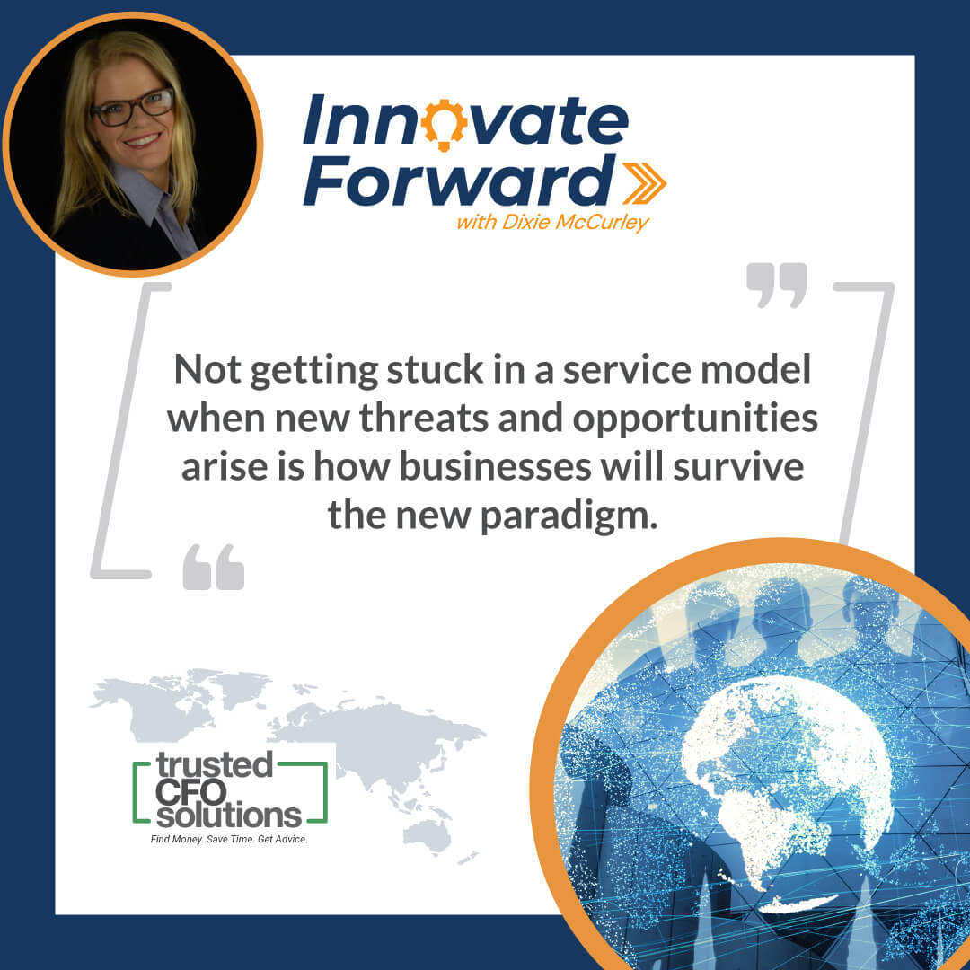 Not getting stuck in a service model when new threats and opportunities arise is how businesses will survive the new paradigm.