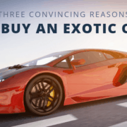 three convincing reasons to buy an exotic car