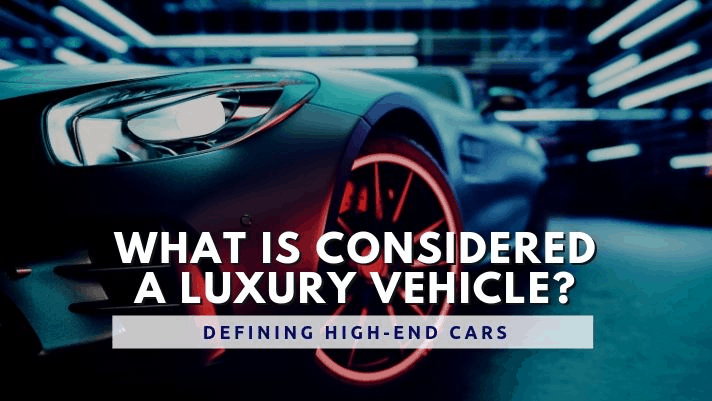 what is a luxury vehicle