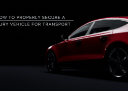 How to Properly Secure a Luxury Vehicle for Transport