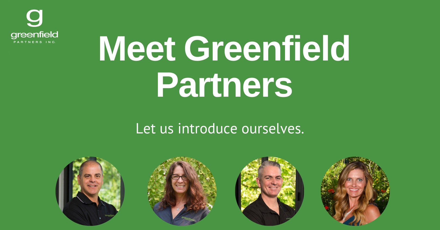 Let us Introduce Ourselves. Meet Greenfield Partners Inc.