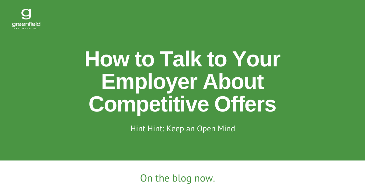 How to Talk to your Employer About Competitive Offers