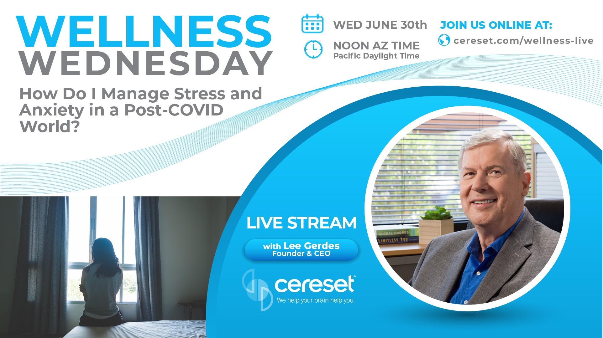 Cereset Wellness Wednesday Live with Lee Gerdes