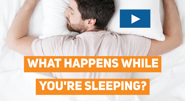 What happens While You're sleeping