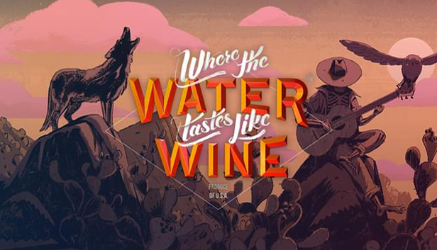 Where the Water Tastes Like Wine - Serenity Forge
