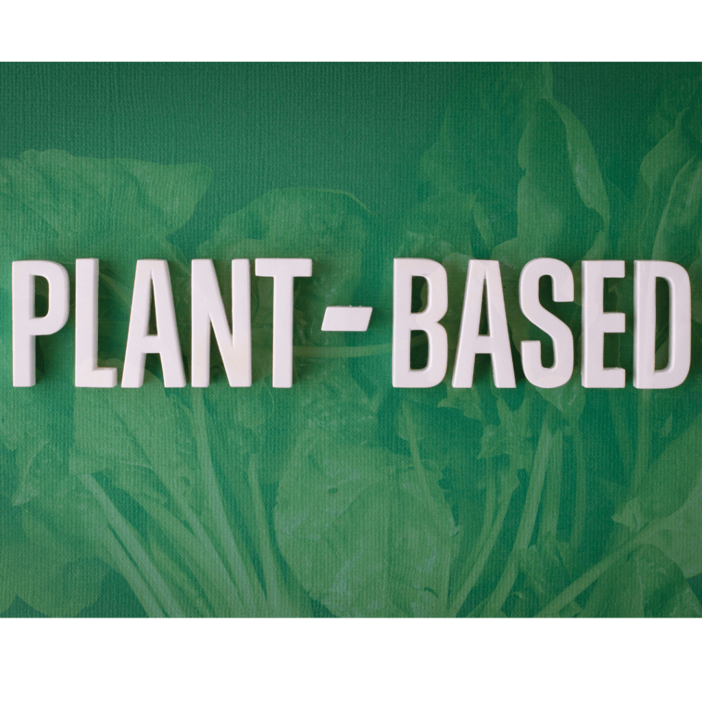 Plant Based in White Letters on Green Back Ground