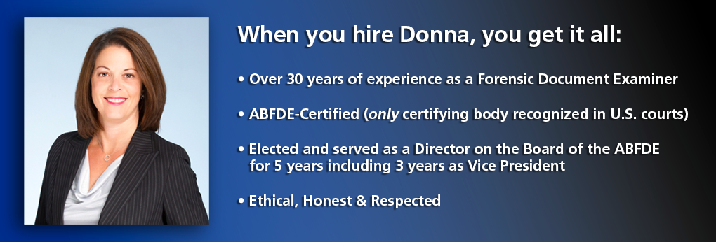 Over 30 years of experience as a forensic document examiner, ABFDE-Certified, Elected and served on the Board of the ABFDE for 5 years including 3 years as Vice President. Ethical, honest and respected.