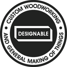 designable custom woodworking and general making of things