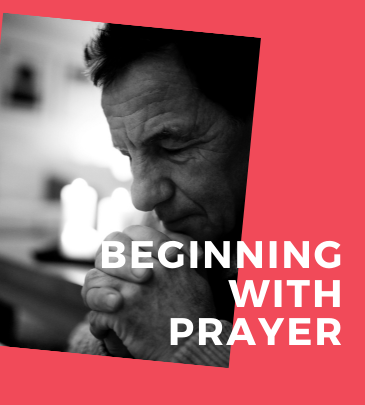 Beginning with Prayer