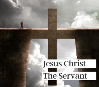 Christ, The Servant