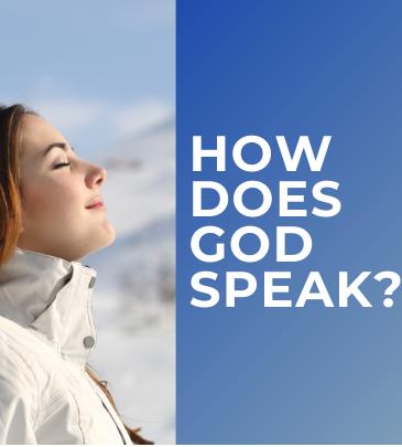 HOW DOES GOD SPEAK
