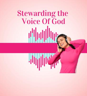 stewarding the voice of God