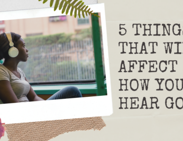 5 Things that will affect how you hear God