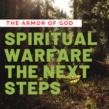 Spiritual Warfare Next Steps: The Armor of God