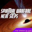Spiritual Warfare Next Steps: Armor of God – Part 2