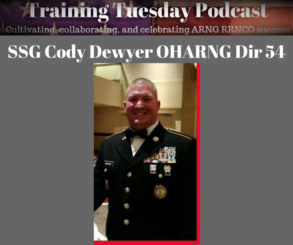 TRAINING TUESDAY PODCAST 201 (Mission Moment; Interview with SSG Cody Dewyer OHARNG Director 54)
