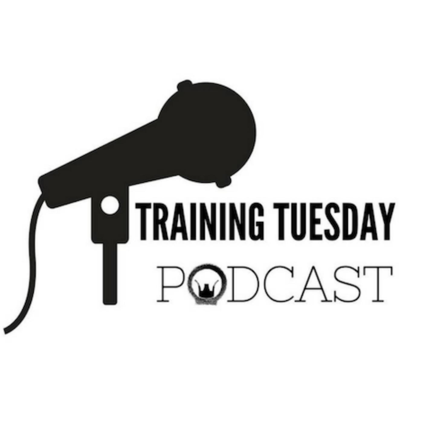 Training Tuesday Podcast