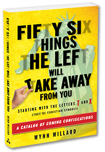 Wynn Willard 56 Things The Left Will Take Away From You book
