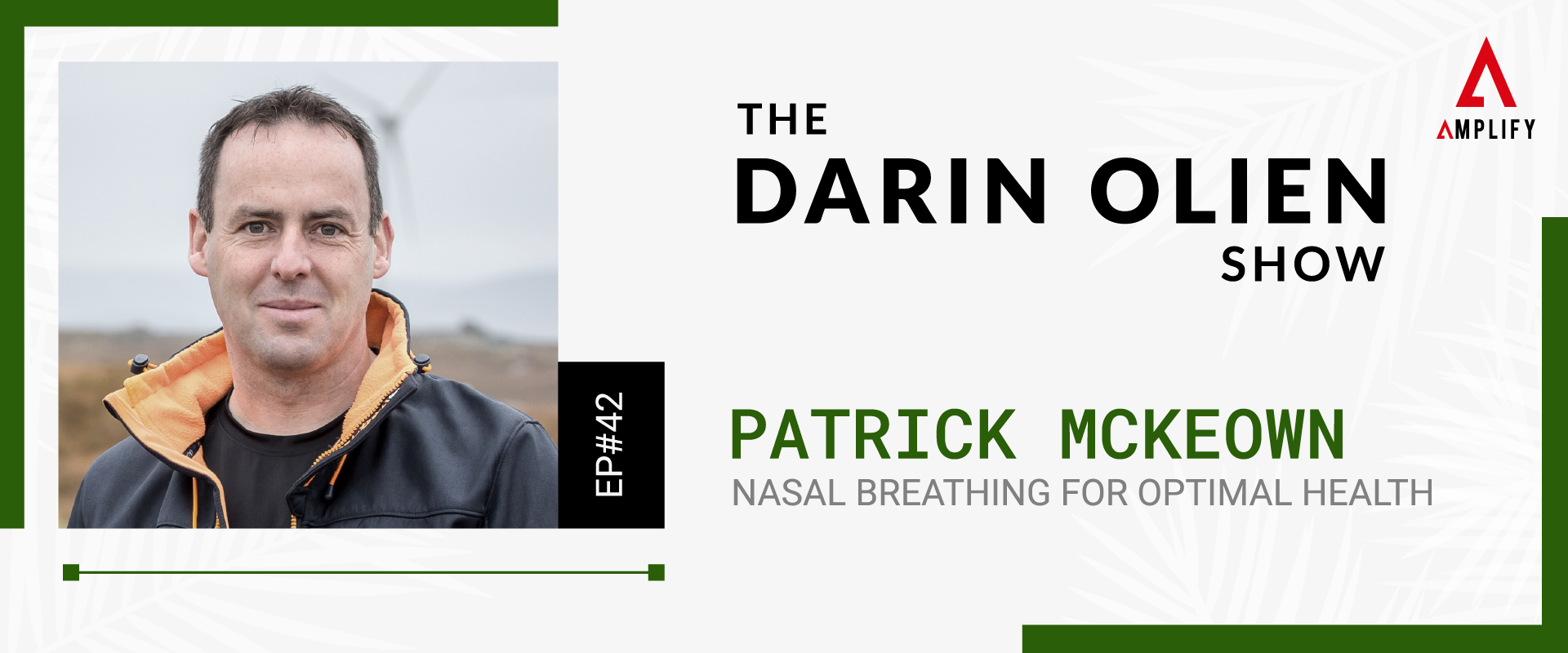#42 Patrick McKeown on Nasal Breathing for Optimal Health