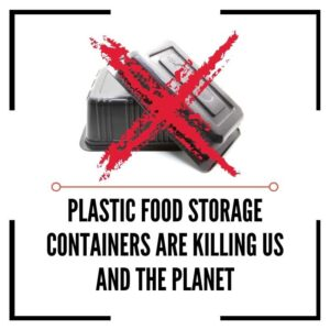Why You Should Always Avoid Plastic Food Storage Containers