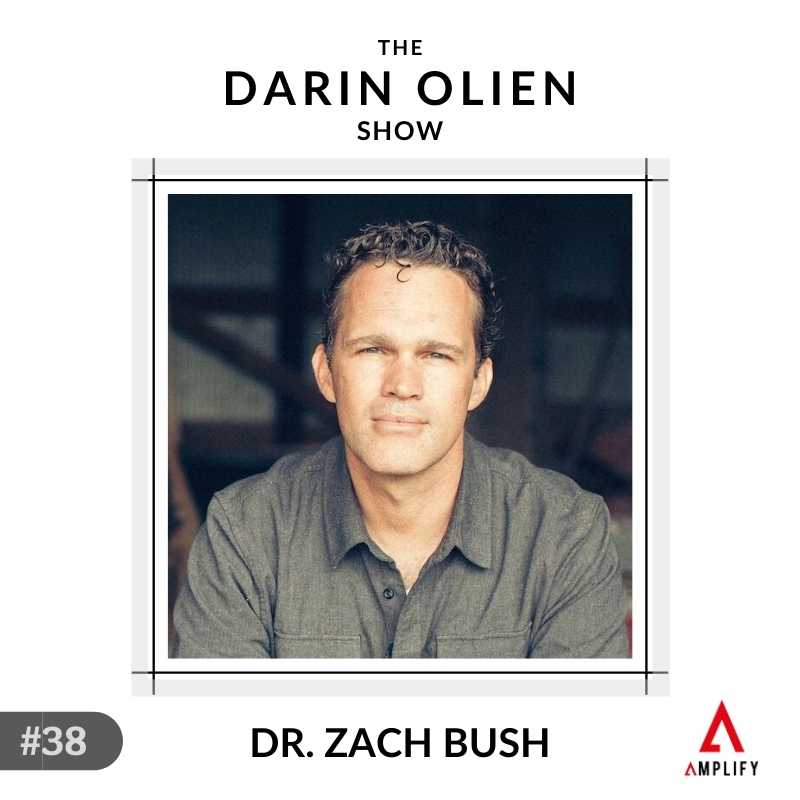 #38 Zach Bush on Embracing Your Microbiome