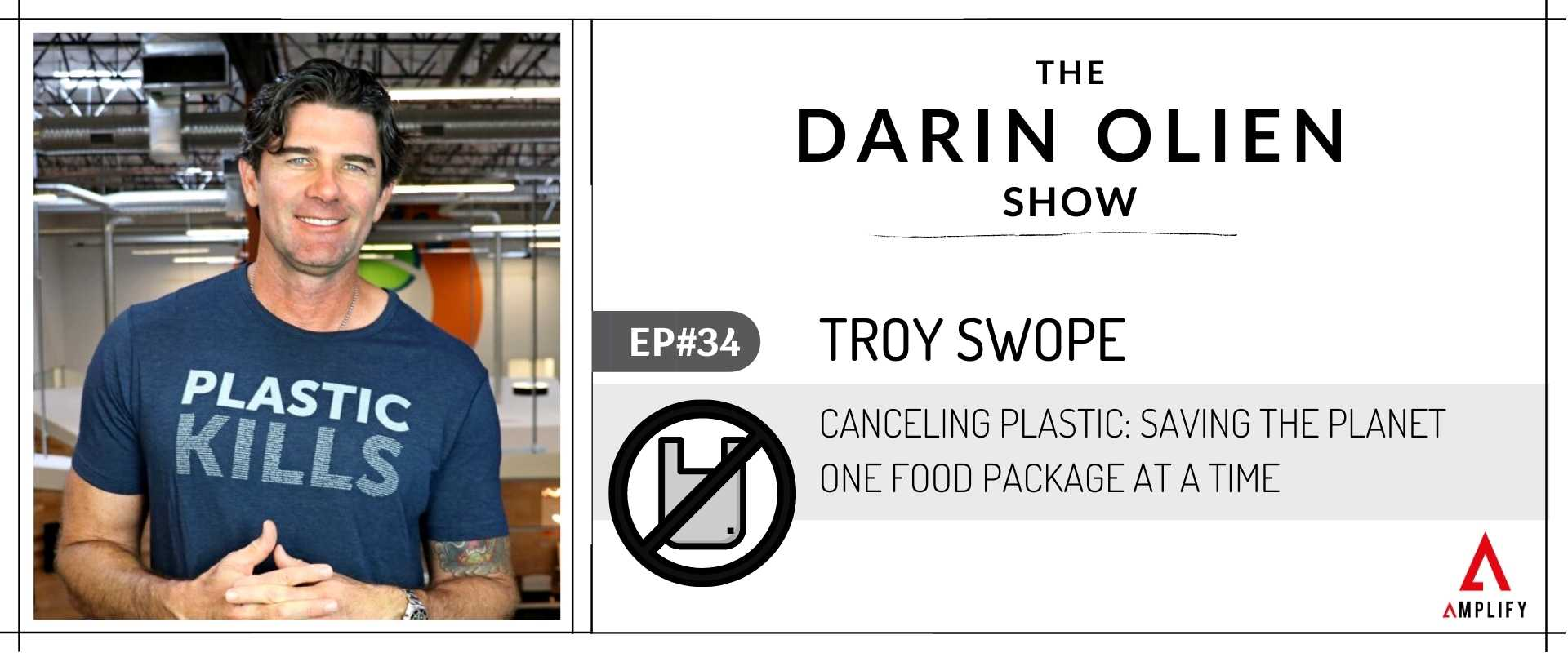 #34 Troy Swope on Canceling Plastic: Saving the Planet One Food Package at a Time
