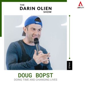 #44 Doug Bopst on Doing Time and Changing Lives