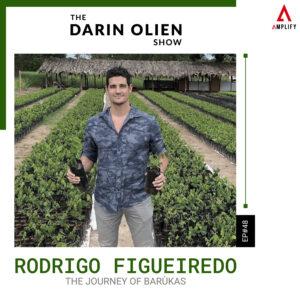 #48 Rodrigo Figueiredo on The Journey of Barùkas