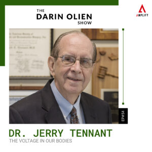 #54 Dr. Jerry Tennant on The Voltage in Our Bodies