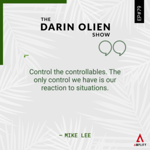 decorative image with the quote Control the controllables. The only control we have is our reaction to situations. by Mike Lee