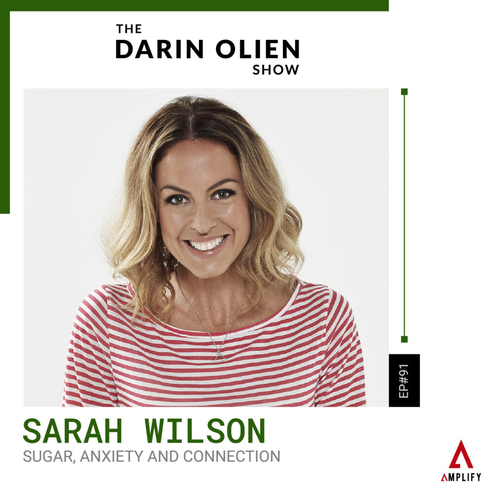 #91 Sugar, Anxiety and Connection | Sarah Wilson