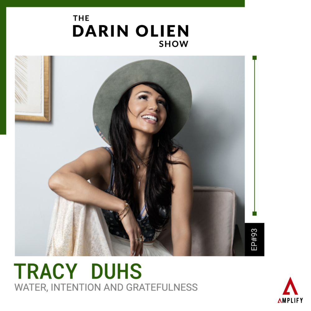 #93 Water, Intention and Gratefulness | Tracy Duhs