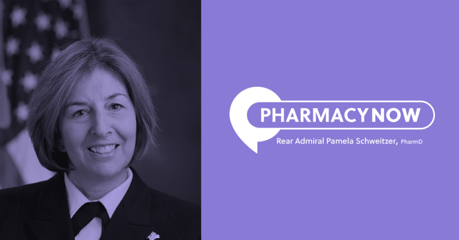 COVID19 and the Pharmacy Landscape with Rear Admiral Pamela Schweitzer, PharmD