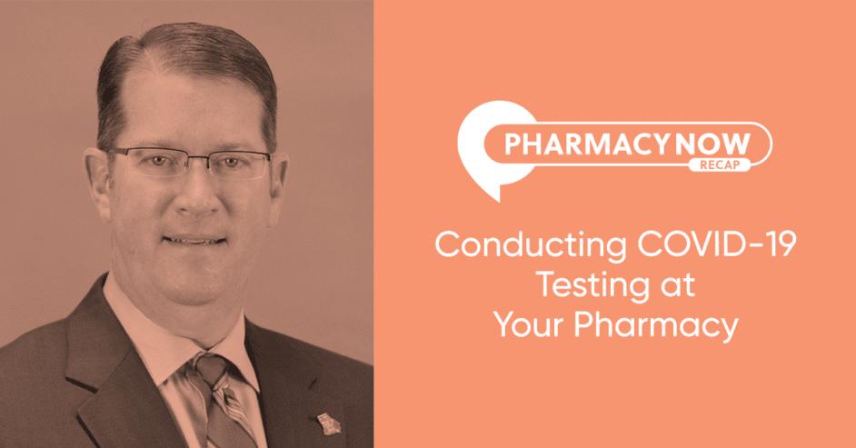 Conducting COVID-19 Testing at Your Pharmacy Recap