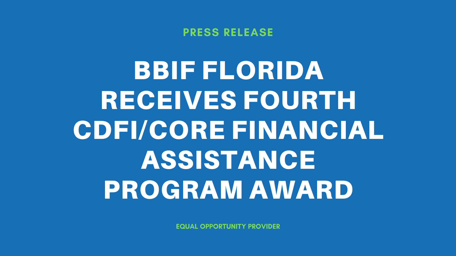 BBIF Florida Receives Fourth CDFI/CORE Financial Assistance Program Award