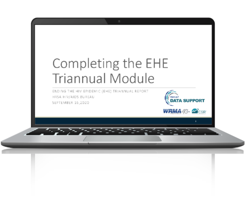 Opening screen for the Completing the EHE Triannual Module webinar, hosted by RWHAP Data Support.