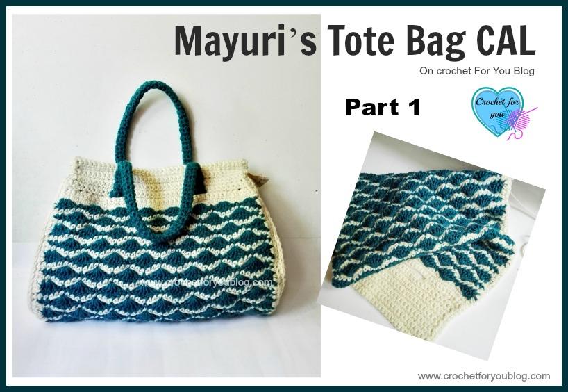 Mayuri's Tote Bag CAL Part 1 on Crochet For You Blog