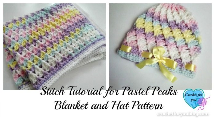 Stitch Tutorial for Pastel Peaks Blanket and Hat Pattern