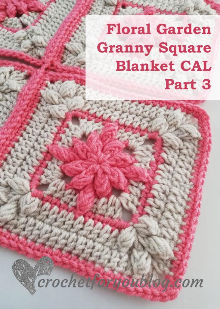 Floral Garden Granny Square Blanket CAL -Part 3