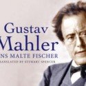 Mahler Biography by Jens Malte Fischer