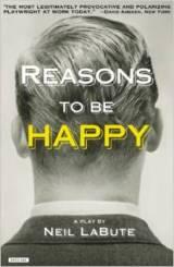 'Reasons to Be Happy,' script by Neil Labute.