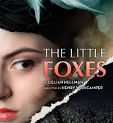 Poster for the Goodman Theatre production of Lillian Hellman's 'The Little Foxes.'