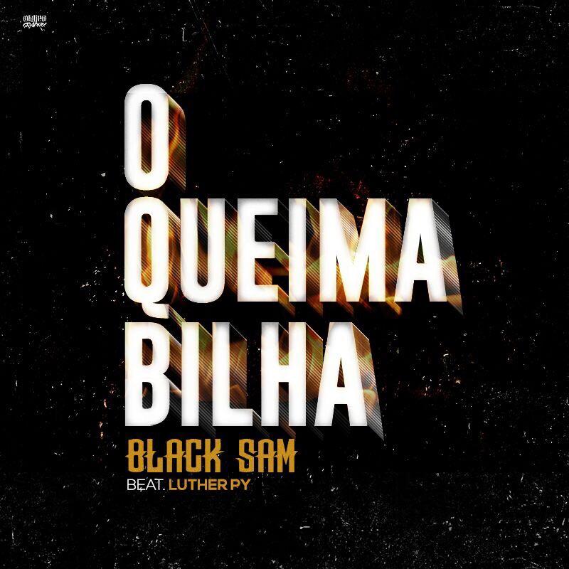 black sam - o queima bilha