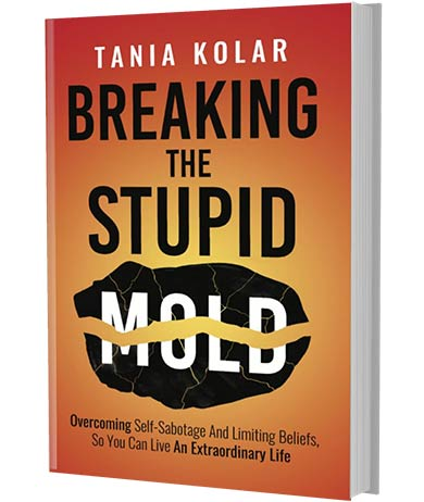 Breaking The Stupid Mold book by Tania Kolar
