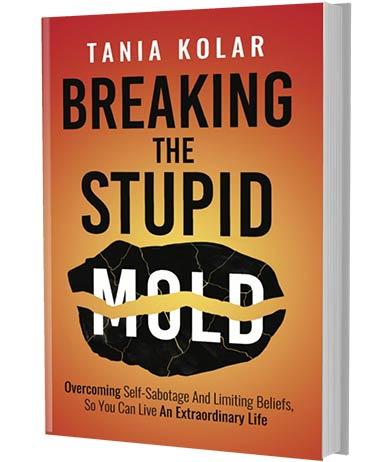 Breaking The Stupid Mold book by Tania Kolar