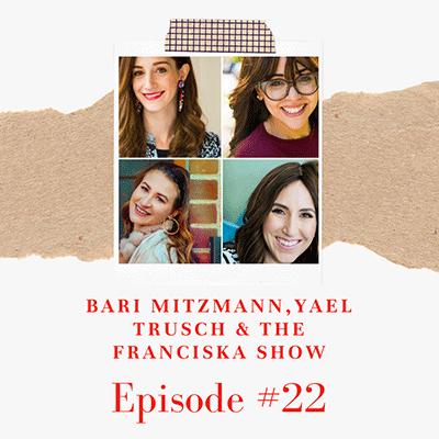 Meeting of the minds featuring: Bari Mitzmann, Yael Trusch & The Franciska Show