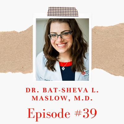 Dr.  Bat- Sheva L. Maslow, M.D.