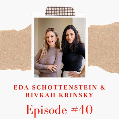 Eda Schottenstein  and Rivkah Krinsky